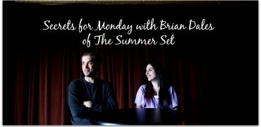 Secrets for Monday with Brian Dales of The Summer Set!