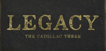 "The Cadillac Three Announce ""LEGACY"""