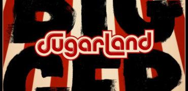 """Sugarland Releases """"BIGGER"""" Album Details"""