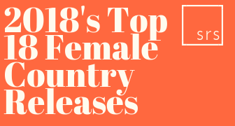 Top 18 Ladies of Country 2018 Releases